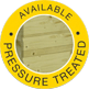 Pressure Treated Available